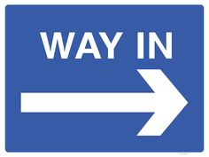 Finding the site entrance can be a bit confusing if there are several gaps in the wall and no obvious indications. Displaying this Way In sign with a right arrow should alleviate any traffic problems into site.