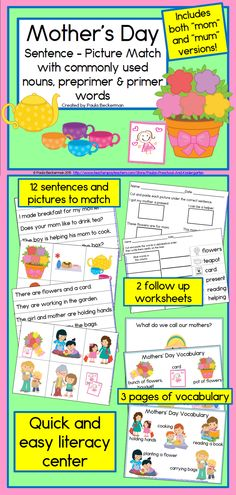 "This literacy center has everything you need to have your kindergarten or first grade students practicing sight words with a Mothers' Day theme. There are sentences and pictures to match, vocabulary posters, a chart to brainstorm words for mother (mom, mummy, madre, etc.) and follow up worksheets. Both a ""mom"" and a ""mum"" version are included!  TpT $"