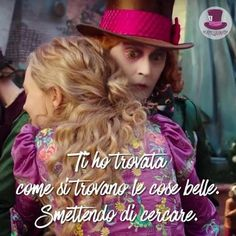 *****I've found you finding nice things, stop looking Mad Hatter Quotes, Jonny Deep, Wanderland, Tumblr Quotes, Super Quotes, Alice In Wonderland, Decir No, Favorite Quotes, Love