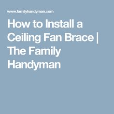 Braces Pinterest Install Ceiling Fan