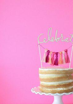 Make this 'Celebrate' Tassel cake topper courtesy of Chelsea of http://brightbolddesign.com/