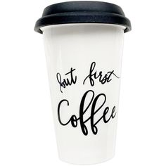 But First Coffee Travel Mug Travel Coffee Mug Mothers Day Gift Funny... found on Polyvore featuring home, kitchen & dining, drinkware, drink & barware, grey, home & living, mugs, hot tea mug, mother mugs and mom mug
