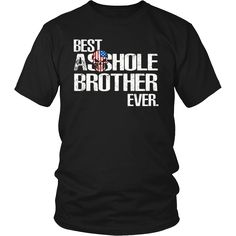 Best Asshole Brother Ever T-shirt Funny Brother T-shirt – teefim