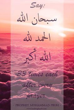 "Say: ""Subhan'Allah, Alhamdulillah & Allahu Akbar"" 33 times each after every prayer - Prophet Muhammad PBUH | © www.hashtaghijab.com"