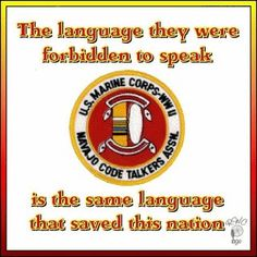 Navajo Code Talkers ~ It is a great American story that is still largely unknown— the story of a group of young Navajo men who answered the call of duty, who performed a service no one else could, and in the process became great warriors and patriots. Their unbreakable code saved thousands of lives and helped end WWII