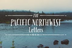 Font of the day: Pacific Northwest Letters | Typography | Creative Bloq