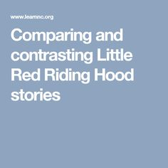 compare and contrast little red riding hood 'little red riding hood', 'little red cap' or simply 'red riding hood' is a european fairy-tale about a young innocent girl and a wolf the tale was first published by charles perrault in 1697, which in fact was an adaptation of an older tale still.
