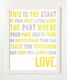This is the start of your sweet little story/the part where your page meets mine/no matter where your tale takes you tomorrow/our story will always read LOVE.