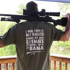 Customer Photo: I will defend my rights against all enemies foreign and Obama. T-Shirt.