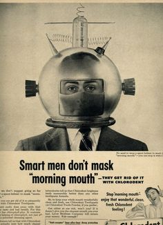 Vintage ad man with space helmet he's not really hiding his breath he just doesnt want his gal to know he isn't actually her husband ,he got rid off him six months ago