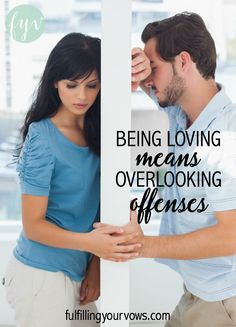 Mystie shares how being loving in your marriage means overlooking the offenses of your spouse. :: fulfillingyourvows.com