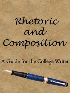 Rhetoric and Composition Guide for the College Writer