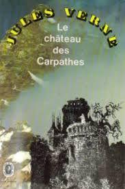 Le Château des Carpathes, jules verne