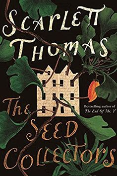 The Seed Collectors: A Novel by Scarlett Thomas