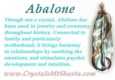 Though not a crystal, Abalone has been used in jewelry and ceremony throughout history...
