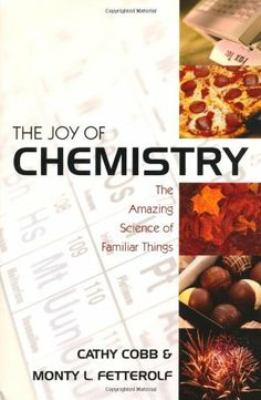 8 best books to read images on pinterest books to read libros and the joy of chemistry the amazing science of familiar things by cathy cobb fandeluxe Choice Image