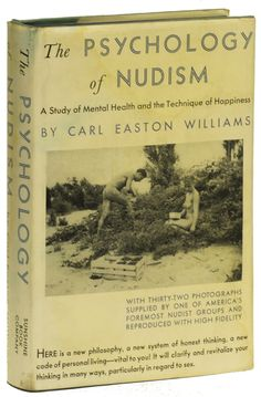 THE PSYCHOLOGY OF NUDISM: A Study of Mental Health and the Technique of Happiness