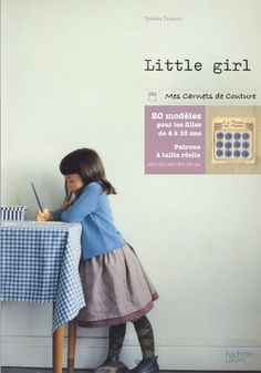 * Little girl - Yoshiko Tsukiori - livre 8 des JCA Sewing For Kids, Baby Sewing, Blog Couture, Perfect Wardrobe, Sewing Hacks, Sewing Tips, Little Girls, Sewing Patterns, Bell Sleeve Top