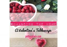 An Invitation to Romance | How We Love Our Homes