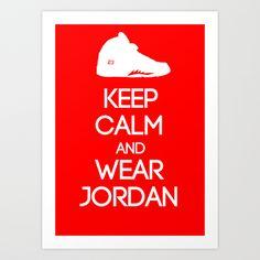 Keep calm and wear Air Jordan V Art Print by Yellow Dust