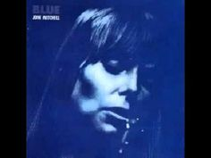 Joni Mitchell - Blue (Full Album)      1971 My sister Hope had this album when she was 18, we played it over and over 'til we learned all the lyrics