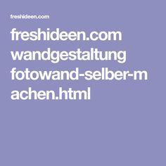 freshideen.com wandgestaltung fotowand-selber-machen.html Wall Design, Html, How To Make, Diy, Home Decor, Murphy Beds, Decorations, Photos, Do It Yourself