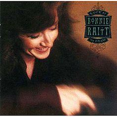 Bonnie Raitt - another album (CD) that is wonderful - Luck of the Draw!