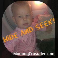 Hide and Seek! | MommyCrusader.com