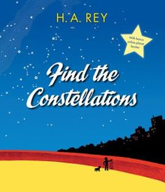 "Read ""Find the Constellations"" by H. Rey available from Rakuten Kobo. Containing star charts, a guide to the constellations, and details about seasons and the movement of the objects we see . Solar System Information, Dwarf Planet, Read Aloud Books, Star Chart, Free Books Online, Nature Study, Elementary Science, Science Books, Classic Books"