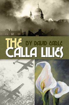 Available to the public for the first time, David Earle's - The Calla Lilies.   Written in 2003, The Calla Lilies is a narrative account of the first London bombings at the onset of the Blitz as seen through the eyes of a young child and the unusual symbolic circumstances by which she is able to find hope and optimism amid fear, confusion and loss. A symbolism that reemerges within her, later in her adult life, as she bears witness to yet another historic tragic event.