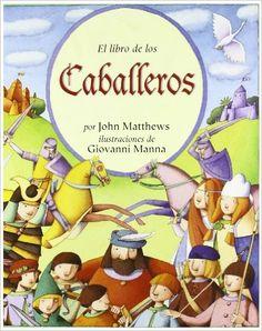 8-12 AÑOS. El libro de los caballeros / John Matthews.