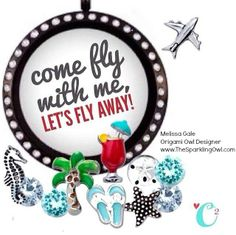 It's Monday! Come Fly Away with me! #travel #origamiowl #joinorigamiowl Melissa Gale, Origami Owl Independent Designer, www.thesparklingowl.com