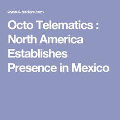 Octo Telematics : North America Establishes Presence in Mexico