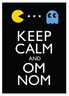 Keep Calm and... I love Pac-Man & Ms. Pac-Man. :)