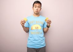 """""""I Don't Wanna Taco 'Bout It"""" - Threadless.com - Best t-shirts in the world"""