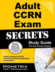 Adult Ccrn Exam Secrets Study Guide: Ccrn Test Review for the Critical Care Nurses Certification Examinations
