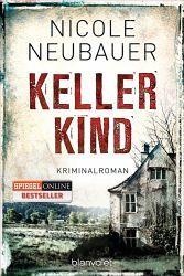 Lesendes Katzenpersonal: [Rezension] Nicole Neubauer - Kellerkind (Band 1)