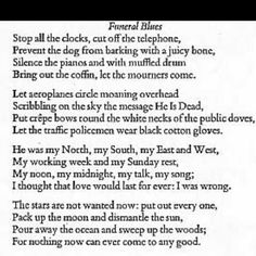 Funeral Blues (Stop the Clocks) - W.H. Auden ... Take images from this poem and combine into a tattoo to represent the memory of a loved one who has passed