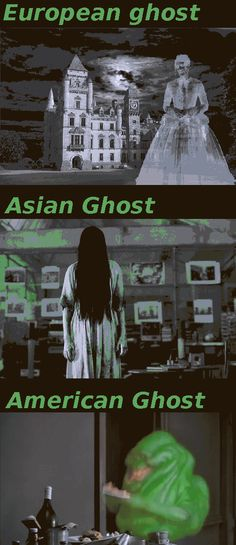 Ghosts on different continents. Know the difference.