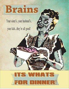 Brains. It's what's for dinner!
