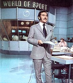 Dickie Davies - World Of Sport, use to watch this on Saturday afternoon.