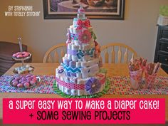 Easy Diaper Cake Tutorial   Some Sewing!