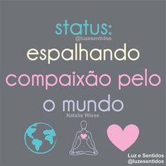 """""""Status: Espalhando compaixão pelo o mundo! A compaixão cura o julgamento de si mesmo e também o seu julgamento em relação ao outro e ao mundo. Ela é plena serena e assertiva. Eleve-se! Vibre alto! Preencha seu coração de pura compaixão e a espalhe essa vibração maravilhosa por aí! Medite: Ôm infinita compaixão."""" - (por Natalie Wiese) @natalie.wiese #nataliewiese para @luzesentidos #luzesentidos - (Copyright) - Texto e Imagem protegidos pela Lei do Direito Autoral nº 9.610/1998 - Reposte com…"""