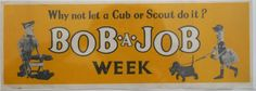Why not let a Cub or Scout do it? Bob-a-Job week ad