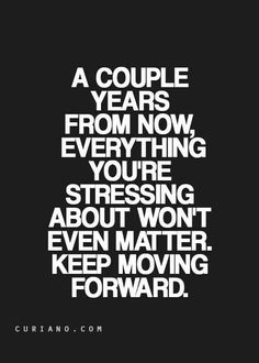 Stop stressing and worrying and keep moving forward Words Quotes, Wise Words, Sayings, Qoutes, Best Quotes, Love Quotes, Inspirational Quotes, Motivational, Don't Worry Quotes