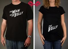 GIFT SET - The Belly and The Man Behind the Belly Maternity and Dad-to-Be Shirts $35.00 Announce your pregnancy in style!!  What do you think about our new look?