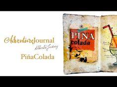 Adventure Journal / Art Journal de Alberto Juárez - Piña Colada - YouTube