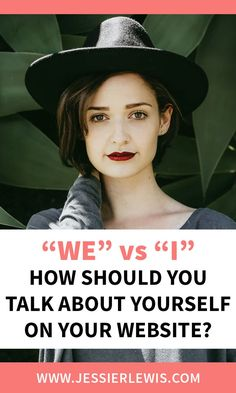 """You're writing your website copy, and you don't know how to talk about yourself. Should you use """"We"""" and talk as if you're an established company? Create Your Website, Writing About Yourself, Copywriting, Jessie, I Am Awesome, Business, Tips, Blog, Blogging"""