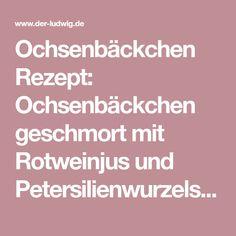 Ochsenbäckchen Rezept: Ochsenbäckchen geschmort mit Rotweinjus und Petersilienwurzelstampf - Metzgerei Der Ludwig - Online-Shop