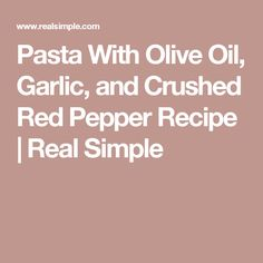 Pasta With Olive Oil, Garlic, and Crushed Red Pepper Recipe Pasta Side Dishes, Pasta Sides, Catering Food Displays, Fruit Displays, Pasta With Olives, Detox Recipes, Pasta Recipes, Pasta Meals, Yummy Recipes